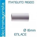 Manguito rígido 16 mm (Empalme)