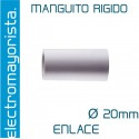 Manguito rígido 20 mm (Empalme)